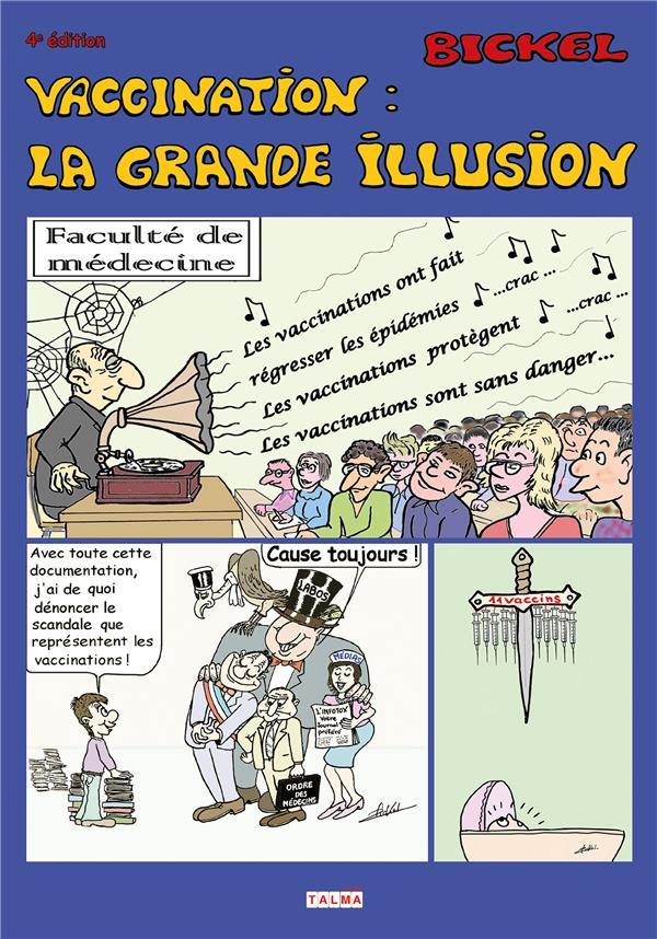 VACCINATION : LA GRANDE ILLUSION (4E EDITION)