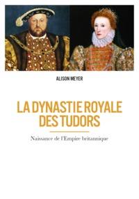 LA DYNASTIE ROYALE DES TUDORS