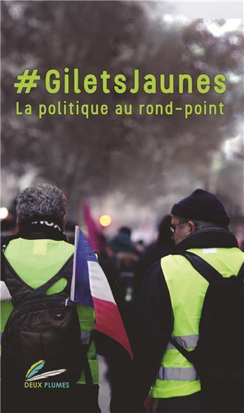 #GILETSJAUNES - LA POLITIQUE AU ROND-POINT