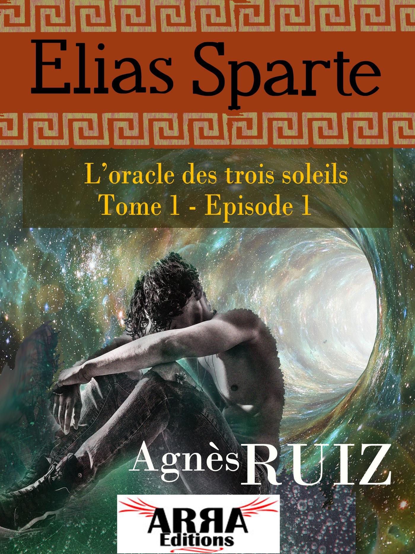 L'oracle des trois soleils, tome 1, épisode 1 (Elias Sparte)