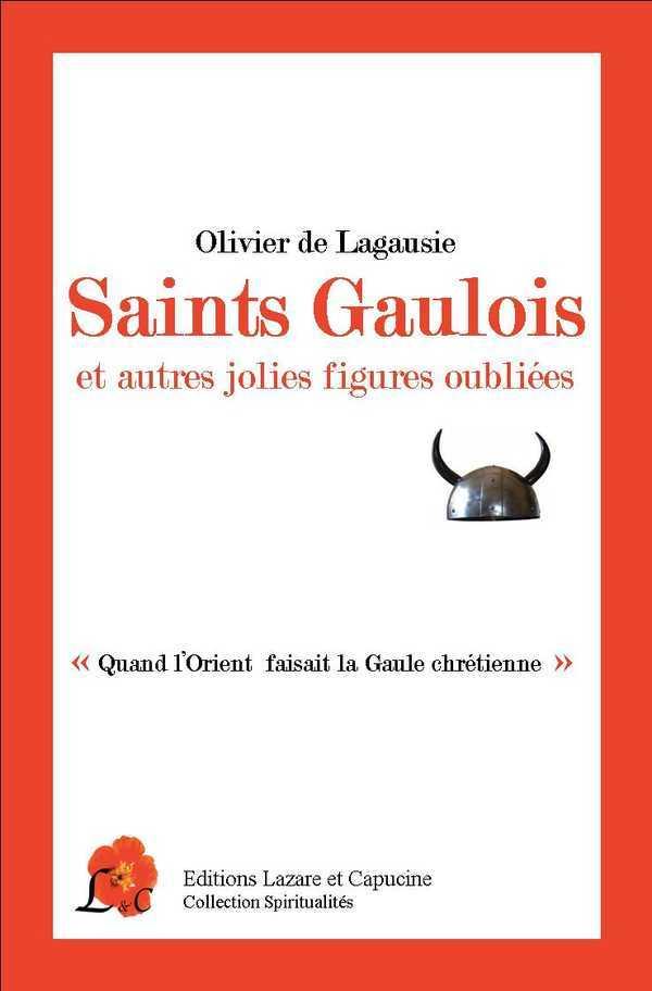 SAINT GAULOIS ET AUTRES JOLIES FIGURES OUBLIEES