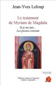 LE TESTAMENT DE MYRIAM DE MAGDALA - SI JE ME TAIS... LES PIERRES CRIERONT