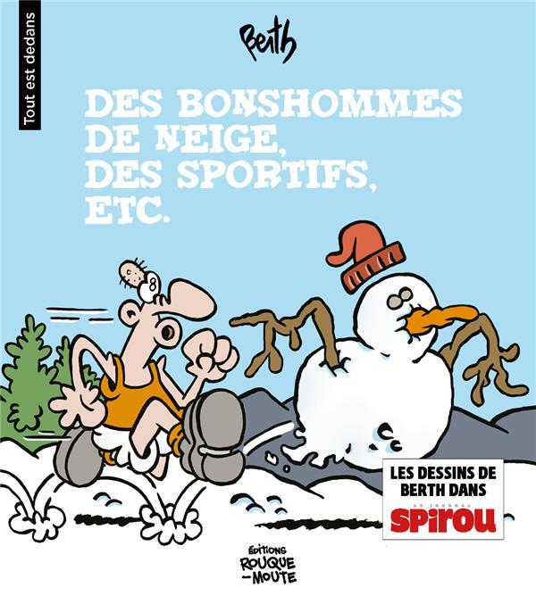 DES BONSHOMMES DE NEIGE, DES SPORTIFS, ETC.