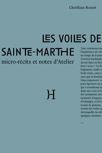 LES VOILES DE SAINTE-MARTHE - MICRO-RECITS ET NOTES D'ATELIER