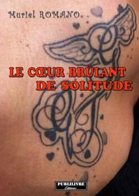 LE COEUR BRULANT DE SOLITUDE
