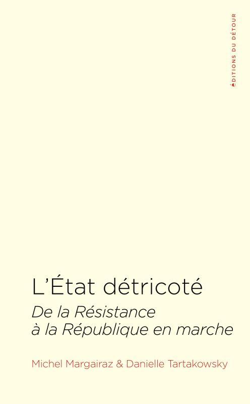 L ETAT DETRICOTE - DE LA RESISTANCE A LA REPUBLIQUE EN MARCHE