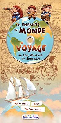 ENFANTS DU MONDE (LES) : LE VOYAGE DE LOU, MARIUS ET ROMAIN (LIVRE CD)
