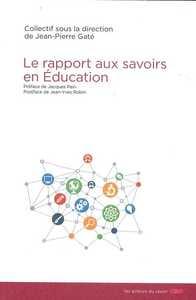 LE RAPPORT AUX SAVOIRS EN EDUCATION