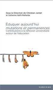 EDUQUER AUJOURD'HUI MUTATIONS ET PERMANENCES