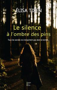 LE SILENCE A L'OMBRE DES PINS