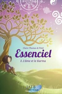 ESSENCIEL TOME 1  L AME ET LE KARMA