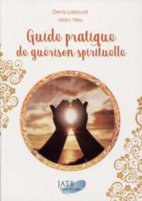 GUIDE PRATIQUE DE GUERISON SPIRITUELLE