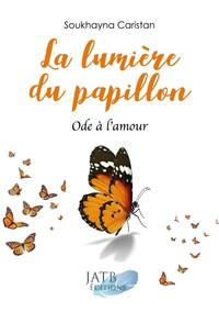 LA LUMIERE DU PAPILLON - ODE A L AMOUR