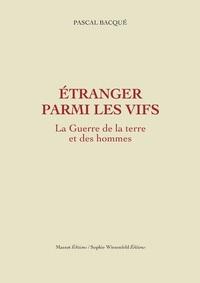 ETRANGER PARMI LES VIFS - LA GUERRE DE LA TERRE ET DES HOMMES VOLUME 2