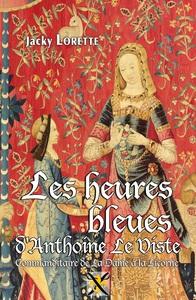HEURES BLEUES D'ANTOINE LE VISTE (LES)