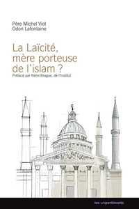 LA LAICITE, MERE PORTEUSE DE L'ISLAM ?