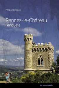 RENNES LE CHATEAU, L'ENQUETE DEFINITIVE
