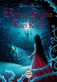 Ronces Blanches et Roses Rouges