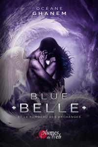BLUE BELLE ET LE TOMBEAU DES ARCHANGES TOME 3 FORMAT 15 5 X 22