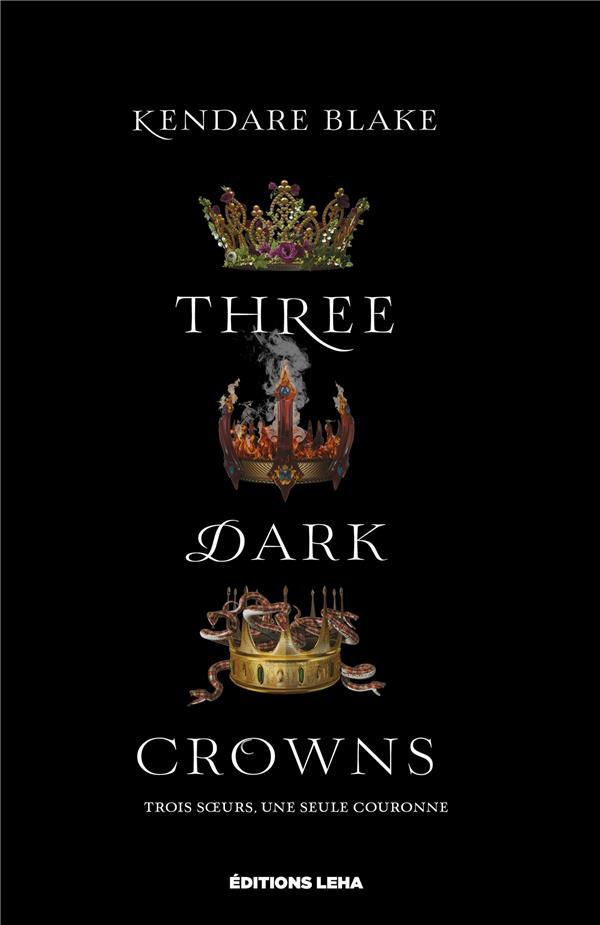 THREE DARK CROWNS, TOME 1