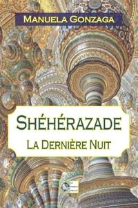 SHEHERAZADE - LA DERNIERE NUIT