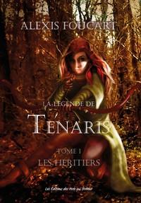LA LEGENDE DE TENARIS - LES HERITIERS