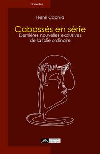 CABOSSES EN SERIE : DERNIERES NOUVELLES EXCLUSIVES DE LA FOLIE ORDINAIRE