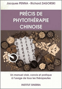 PRECIS DE PHYTOTHERAPIE CHINOISE - UN MANUEL CONCIS, CLAIR ET PRATIQUE A L'USAGE DE TOUS LES THERAPE