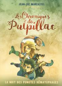 LES CHRONIQUES DE PULPILLAC - TOME 2 LA NUIT DES PONOTES HEMATOPHAGES - VOLUME 02