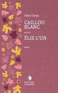 CAILLOU BLANC - ELIS L'UN