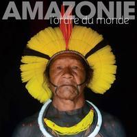 AMAZONIE - L'ORDRE DU MONDE