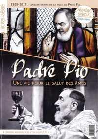 PADRE PIO, UNE VIE POUR LE SALUT DES AMES - HORS-SERIE L'HOMME NOUVEAU N  30-31