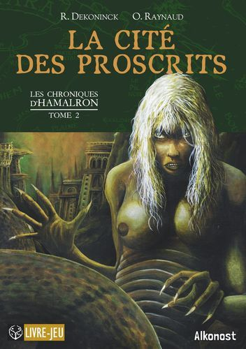 LA CITE DES PROSCRITS - LES CHRONIQUES D HAMALRON TOME