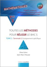 MATHS TERMINALE S - TOUTES LES METHODES POUR REUSSIR LE BAC S TOME 2 - METHODES TS