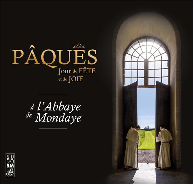 PAQUES JOUR DE FETE ET DE JOIE A L'ABBAYE DE MONDAYE - ED. ADF BAYARD MUSIQUE