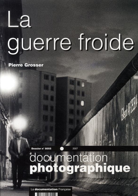 LA GUERRE FROIDE N 8055 2007