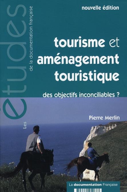 TOURISME ET AMENAGEMENT TOURISTIQUE N 5268-69 - DES OBJECTIFS INCONCILIABLES ?