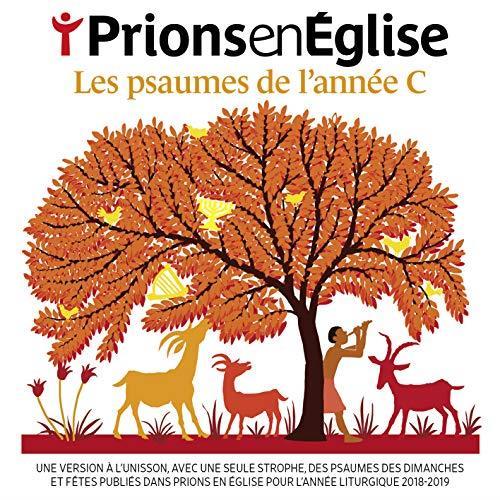 PRIONS EN EGLISE 2018 - PSAUMES DE L'ANNEE C