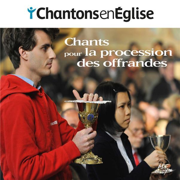 CHANTONS EN EGLISE - CHANTS POUR LA PROCESSION DES OFFRANDES - ED. ADF BAYARD MUSIQUE