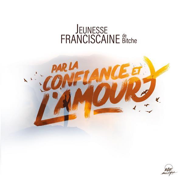 PAR LA CONFIANCE ET L'AMOUR - ED. ADF BAYARD MUSIQUE