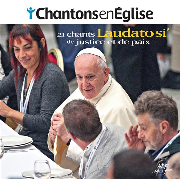 CHANTONS EN EGLISE - LAUDATO SI - CHANTS DE JUSTICE ET DE PAIX - CD