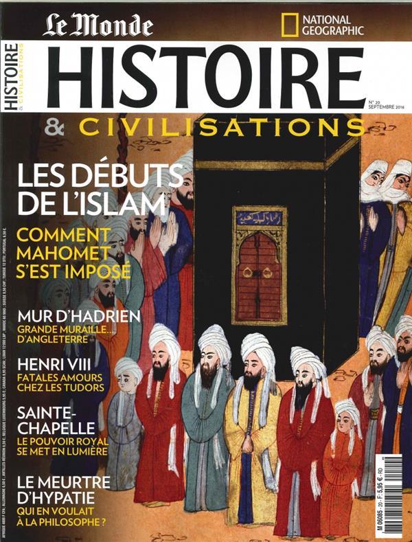 HISTOIRE & CIVILISATIONS N 20 LES DEBUTS DE L ISLAM SEPTEMBRE 2016