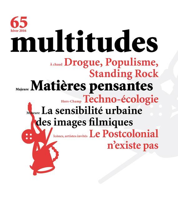 MULTITUDES N 65 MAJEURE : MATIERES PENSANTES HIVER 2017