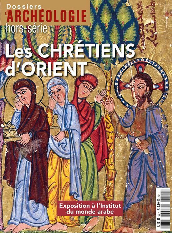 DOSSIER D ARCHEOLOGIE HS N 33 CHRETIENS D ORIENT SEPTEMBRE 2017