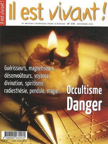 N 276 - IL EST VIVANT - NOVEMBRE 2010 - OCCULTISME DANGER