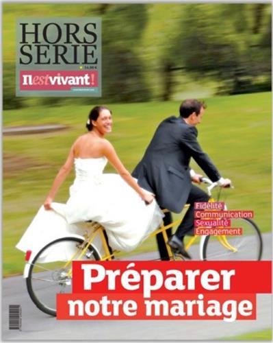 IL EST VIVANT NOUVELLE FORMULE - NOVEMBRE 2013 - PREPARER NOTRE MARIAGE - HORS SERIE