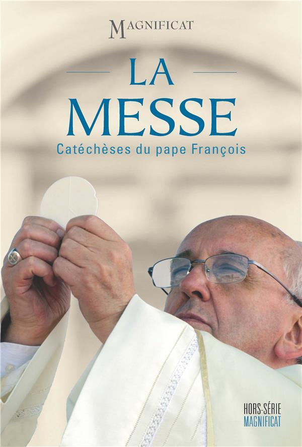 LA MESSE: CATECHESES DU PAPE FRANCOIS