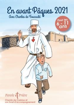 EN AVANT PAQUES 2021 - AVEC CHARLES DE FOUCAULD