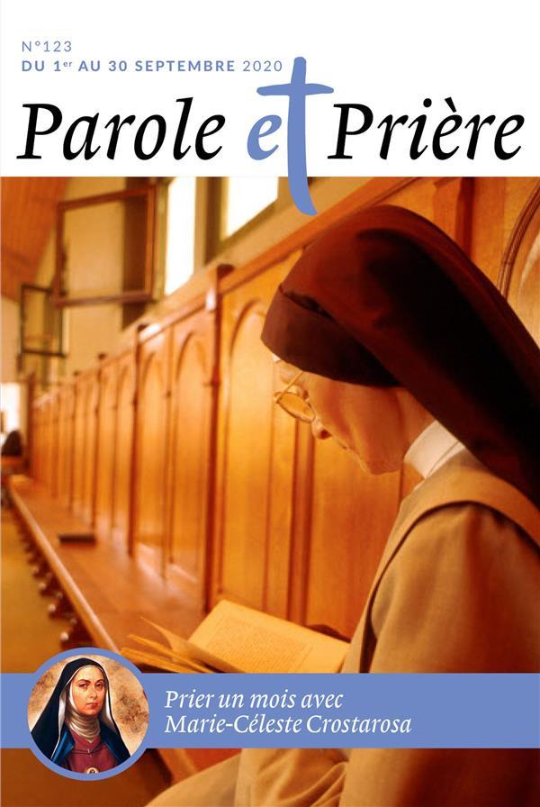 PAROLE ET PRIERE N 123 SEPTEMBRE 2020 - BIENHEUREUSE MARIE-CELESTE CROSTAROSA