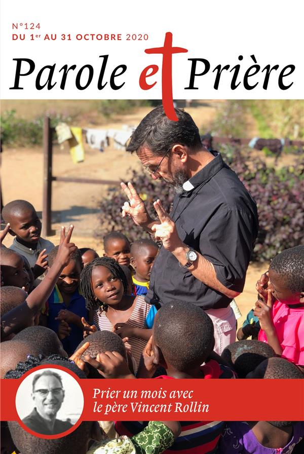 PAROLE ET PRIERE N 124 OCTOBRE 2020 - PERE VINCENT ROLLIN
